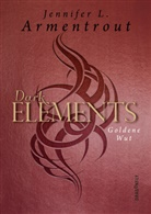 Jennifer L. Armentrout - Dark Elements - Goldene Wut