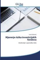 Ivana Srdarevic - Mjerenje rizika investicijskih fondova