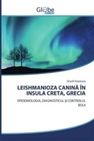 Smyrli Anastasia - LEISHMANIOZA CANINA ÎN INSULA CRETA, GRECIA