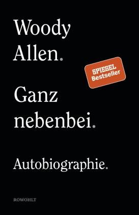 Woody Allen,  Woody Allen - Ganz nebenbei - Autobiographie
