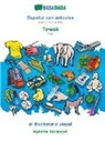 Babadada Gmbh - BABADADA, Español con articulos - Tajik (in cyrillic script), el diccionario visual - visual dictionary (in cyrillic script)