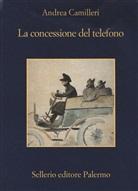 Andrea Camilleri - La concessione del telefono