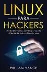 William Vance - Linux para hackers: Una guía completa para principiantes para el mundo del hackeo utilizando Linux