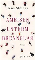 Jens Steiner - Ameisen unterm Brennglas