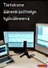 Markku Salo - Tietokone äänenkäsittelyn työvälineenä