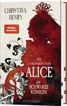 Christina Henry - Die Chroniken von Alice - Die Schwarze Königin