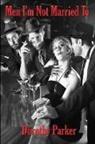 Dorothy Parker - Men I'm Not Married To