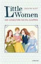 Louisa May Alcott, Bettina Münch - Little Women. Vier Schwestern halten zusammen