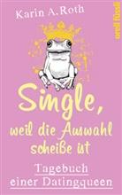 Karin Anja Roth - Single, weil die Auswahl scheiße ist