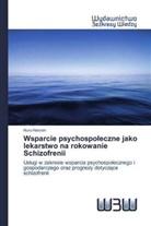 Nuru Hassen - Wsparcie psychospoleczne jako lekarstwo na rokowanie Schizofrenii