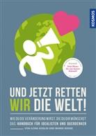 Ilona Koglin, Mare Rohde, Marek Rohde - Und jetzt retten wir die Welt