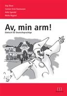 Hell Egendal, Helle Egendal, Mette Mygind, Sti Olsen, Stig Olsen, Carsten-Eric Rasmussen... - Av, min arm!, m. Audio-CD