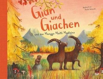 Amélie Jackowski, Amélie Jackowski - Gian und Giachen und das Munggamaitli Madlaina - Bilderbuch