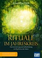 Roswitha Stark - Rituale im Jahreskreis