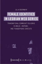 Julia Obermayr, Juli Obermayr, Julia Obermayr - Female Identities in Lesbian Web Series