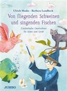 Barbara Landbeck, Ulrich Maske, Barbara Landbeck - Von fliegenden Schweinen und singenden Fischen