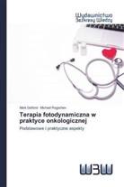 Mark Gelfond, Michael Rogachev - Terapia fotodynamiczna w praktyce onkologicznej