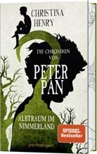 Christina Henry - Die Chroniken von Peter Pan - Albtraum im Nimmerland