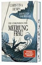 Christina Henry - Die Chroniken der Meerjungfrau - Der Fluch der Wellen