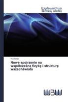 Yuri Yovlev - Nowe spojrzenie na wspólczesna fizyke i strukture wszechswiata