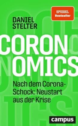 Daniel Stelter - Coronomics - Nach dem Corona-Schock: Neustart aus der Krise