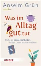 Grün Anselm, Rudolf Walter, Rudol Walter (Dr. ), Rudol Walter (Dr.) - Was im Alltag gut tut