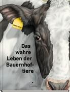 Lena Zeise - Das wahre Leben der Bauernhoftiere