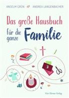 Grün Anselm, Andrea Langenbacher - Das große Hausbuch für die ganz Familie