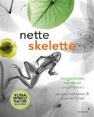 Jan P. Schutten, Jan Paul Schutten, Arie van t Riet, Arie van 't Riet, Arie van 't Riet, Birgit Erdmann... - Nette Skelette