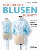 Stefanie Kroth - Der perfekte Blusen-Schnitt