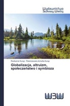 Parameswara Achutha Kurup, Ravikumar Kurup - Globalizacja, altruizm, spoleczenstwo i symbioza