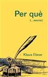 Klaus Ebner - Per què