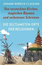 Johann Hinrich Claussen, Lukas Wossagk - Die seltsamsten Orte der Religionen