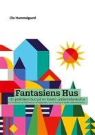 Ole Hummelgaard - Fantasiens Hus