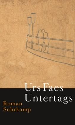 Urs Faes - Untertags - Roman