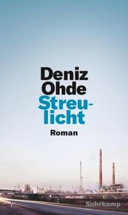 Deniz Ohde - Streulicht - Roman