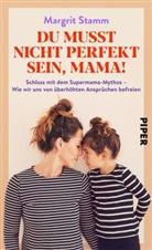 Margrit Stamm - Du musst nicht perfekt sein, Mama!