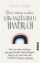 Emily Oster - Das einzig wahre Schwangerschafts-Handbuch