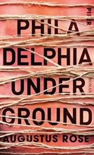 Augustus Rose - Philadelphia Underground