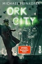 Michael Peinkofer - Ork City
