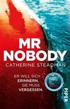 Catherine Steadman - Mr Nobody - Er will sich erinnern. Sie muss vergessen