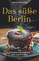 Tanja Dückers - Das süße Berlin