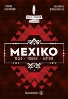 Thomas Kosikowski, Johanne Riffelmacher, Johannes Riffelmacher - Salt & Silver Mexiko