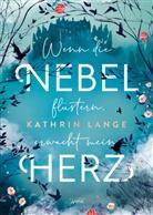 Kathrin Lange - Wenn die Nebel flüstern, erwacht mein Herz