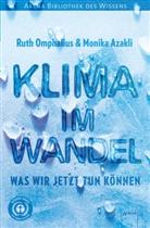 Monika Azakli, Ruth Omphalius - Klima im Wandel. Was wir jetzt tun können