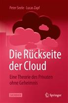 Seele, Pete Seele, Peter Seele, Lucas Zapf - Die Rückseite der Cloud