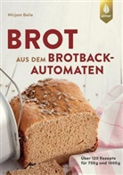 Mirjam Beile - Brot aus dem Brotbackautomaten