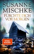 Susanne Mischke - Fürchte dich vor morgen