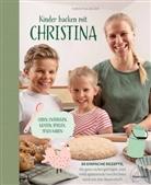 Christin Bauer, Christina Bauer, Kathari Gruber, Nadj Hudovernik - Kinder backen mit Christina