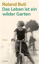 Roland Buti - Das Leben ist ein wilder Garten